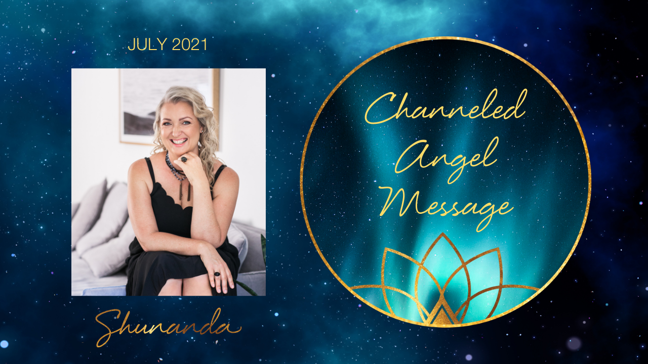 July 2021 Channeled Angel Message: Prepare now for the Great Awakening